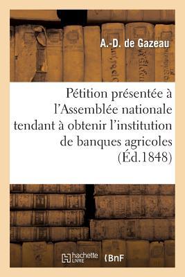 Pétition présentée à l'Assemblée nationale tendant à obtenir l'institution de banques agricoles (Savoirs Et Traditions) Cover Image
