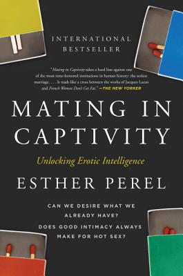Mating in Captivity: Unlocking Erotic Intelligence Cover Image