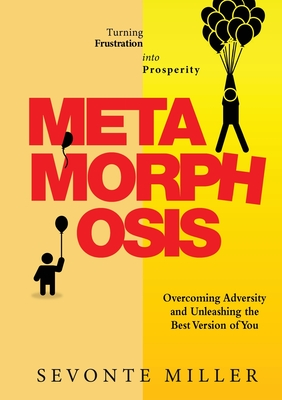 Metamorphosis: Overcoming Adversity and Unleashing the Best Version of You Cover Image
