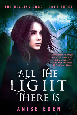 All the Light There Is: The Healing Edge - Book Three Cover Image