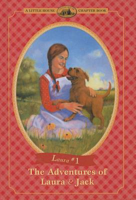 The Adventures of Laura & Jack (Little House Chapter Books: Laura (Prebound) #1) Cover Image