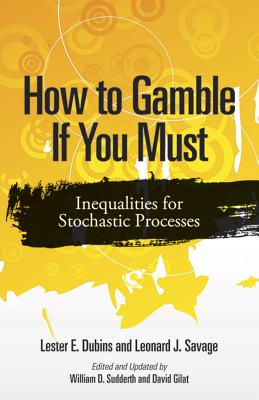 How to Gamble If You Must: Inequalities for Stochastic Processes (Dover Books on Mathematics) Cover Image