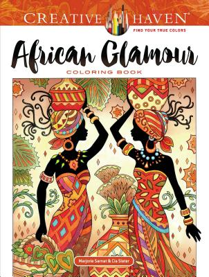 Creative Haven African Glamour Coloring Book (Creative Haven Coloring Books) Cover Image