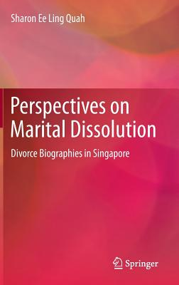 Perspectives on Marital Dissolution: Divorce Biographies in Singapore Cover Image