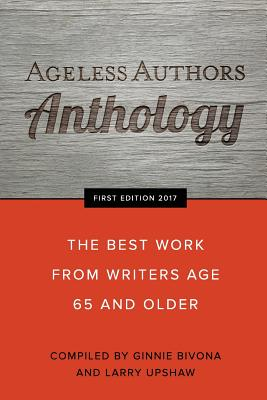 Ageless Authors Anthology: The Best Work From Writers 65 and Older Cover Image