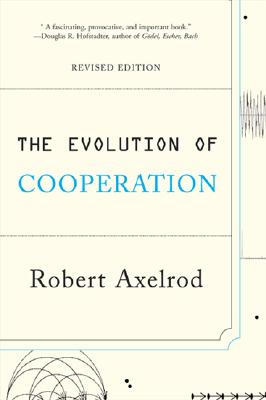 The Evolution of Cooperation: Revised Edition Cover Image