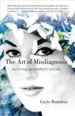 The Art of Misdiagnosis: Surviving My Mother's Suicide Cover Image