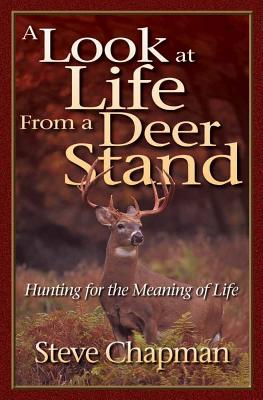 A Look at Life from a Deer Stand Cover Image