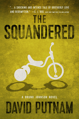 The Squandered: A Bruno Johnson Novel (Bruno Johnson Series #3) Cover Image