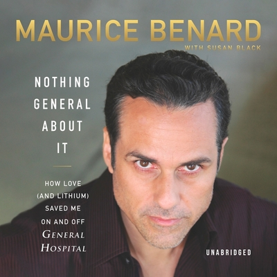 Nothing General about It: How Love (and Lithium) Saved Me on and Off General Hospital Cover Image