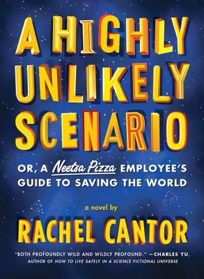A Highly Unlikely Scenario, or a Neetsa Pizza Employee's Guide to Saving the World Cover Image