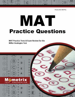 MAT Practice Questions: MAT Practice Tests & Exam Review for the Miller Analogies Test Cover Image