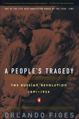 A People's Tragedy: A History of the Russian Revolution Cover Image