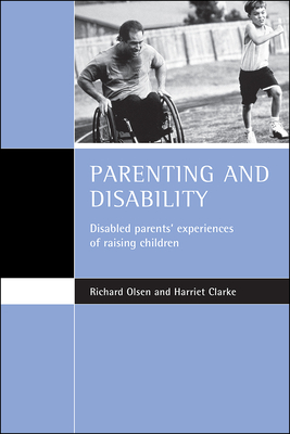 Parenting and disability: Disabled parents' experiences of raising children Cover Image