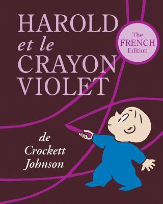 Harold Et le Crayon Violet = Harold and the Purple Crayon Cover Image