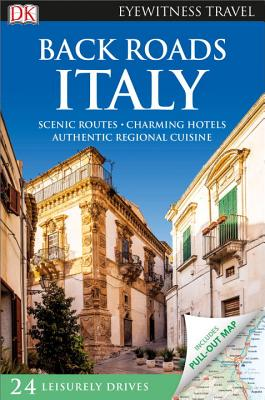 DK Eyewitness Back Roads Italy (Travel Guide) Cover Image
