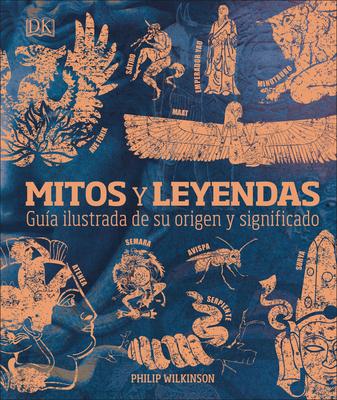 Mitos y leyendas: Guía ilustrada de su origen y significado Cover Image