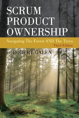 Scrum Product Ownership: Navigating The Forest AND The Trees Cover Image