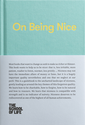 On Being Nice: This Guidebook Explores the Key Themes of 'being Nice' and How We Can Achieve This Often Overlooked Accolade. Cover Image