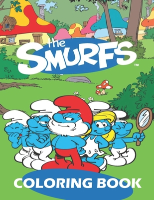 The Smurfs Coloring Book: A Cute Coloring Book for Kids and Fans - Relaxation - 50 High Quality Pages Cover Image