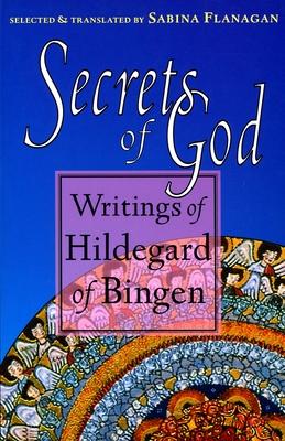 Secrets of God: Writings of Hildegard of Bingen Cover Image