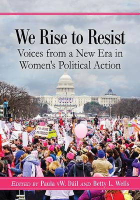 We Rise to Resist: Voices from a New Era in Women's Political Action Cover Image