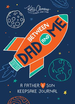 Between Dad and Me: A Father and Son Keepsake Journal Cover Image