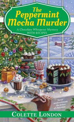 The Peppermint Mocha Murder (A Chocolate Whisperer Mystery #5) Cover Image