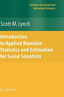 Introduction to Applied Bayesian Statistics and Estimation for Social Scientists (Statistics for Social and Behavioral Sciences) Cover Image