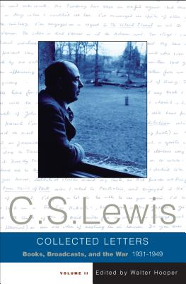 The Collected Letters of C. S. Lewis: Books, Broadcasts, and the War, 1931-1949 Cover Image