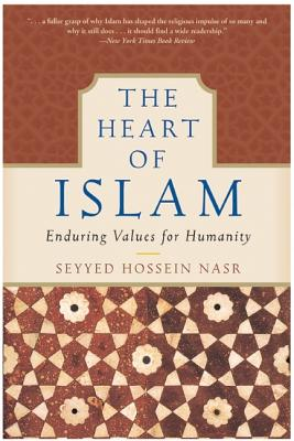 The Heart of Islam: Enduring Values for Humanity Cover Image