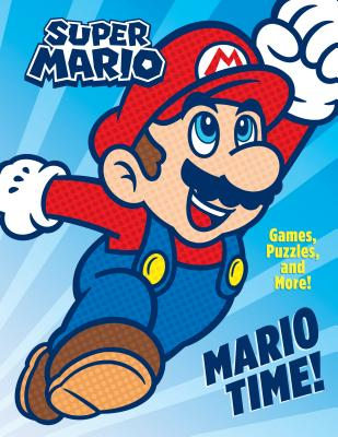Super Mario: Mario Time! Games Puzzles and More by Courtney Carbone
