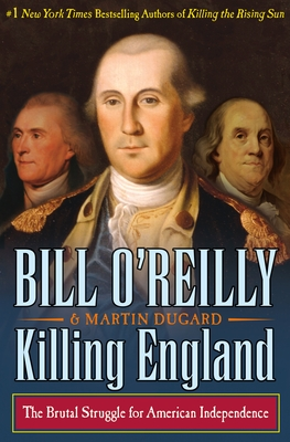Killing England: The Brutal Struggle for American Independence Cover Image