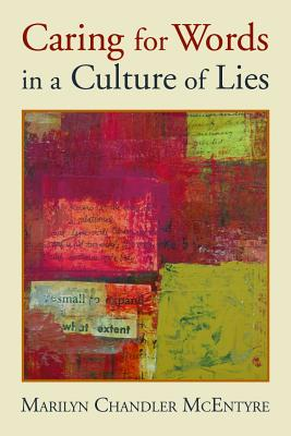 Caring for Words in a Culture of Lies Cover Image