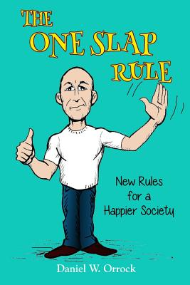 The One Slap Rule: New Rules for a Happier Society Cover Image