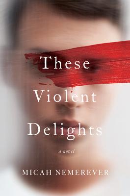 These Violent Delights: A Novel Cover Image