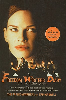 The Freedom Writers Diary: How a Teacher and 150 Teens Used Writing to Change Themselves and the World Around Them Cover Image