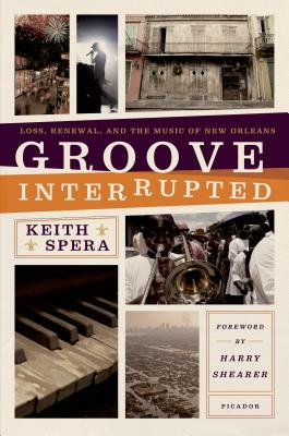 Groove Interrupted: Loss, Renewal, and the Music of New Orleans Cover Image