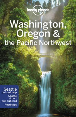 Lonely Planet Washington, Oregon & the Pacific Northwest 8 (Regional Guide) Cover Image