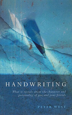 Handwriting: What It Reveals about the Character and Personality of You and Your Friends Cover Image