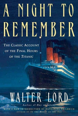 A Night to Remember: The Classic Account of the Final Hours of the Titanic Cover Image