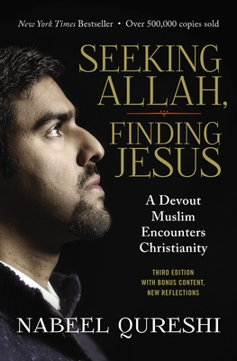 Seeking Allah, Finding Jesus: A Devout Muslim Encounters Christianity Cover Image