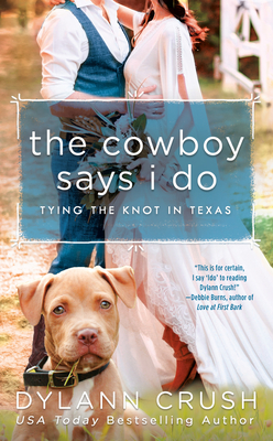The Cowboy Says I Do (Tying the Knot in Texas #1) Cover Image