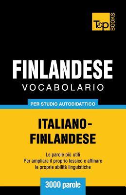 Vocabolario Italiano-Finlandese per studio autodidattico - 3000 parole Cover Image