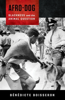 Afro-Dog: Blackness and the Animal Question Cover Image