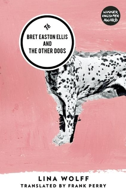 Bret Easton Ellis and the Other Dogs Cover Image