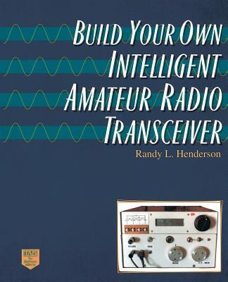 Build Your Own Intelligent Amateur Radio Transceiver Cover Image