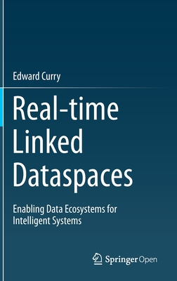 Real-Time Linked Dataspaces: Enabling Data Ecosystems for Intelligent Systems Cover Image
