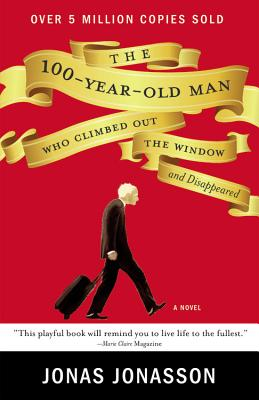 The 100-Year-Old Man Who Climbed Out the Window and Disappeared Cover Image