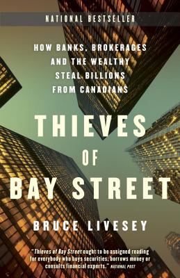 Thieves of Bay Street: How Banks, Brokerages, and the Wealthy Steal Billions from Canadians Cover Image
